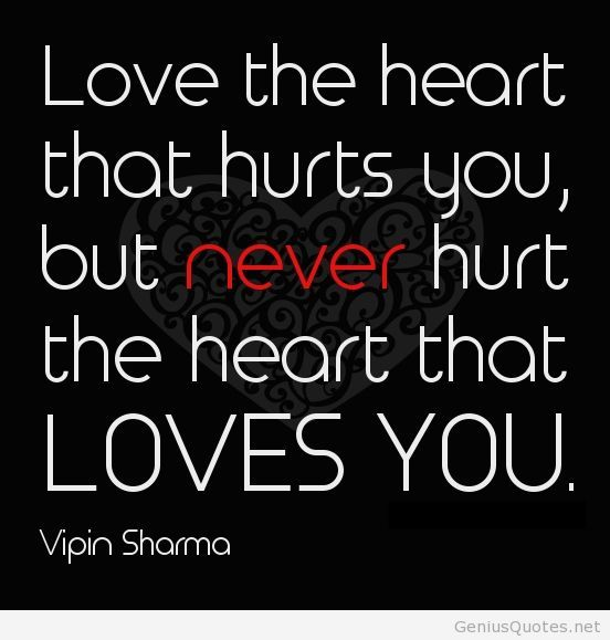 Love Quotes Hurt Quotes Love The Heart That