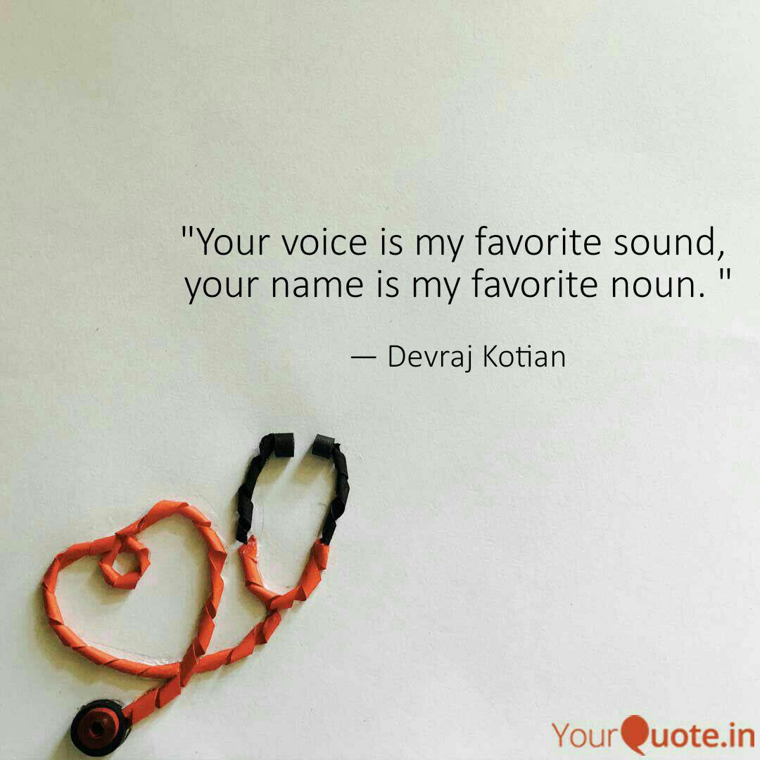 Your Voice Is My Favorite Sound Your Name Is My Favorite Noun