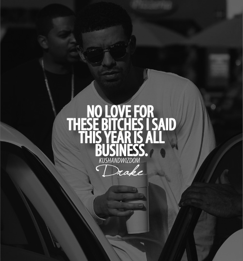 Drake Quotes Images No Love