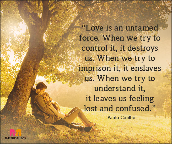 Paulo Coelho Love Quotes Love Is Untamed