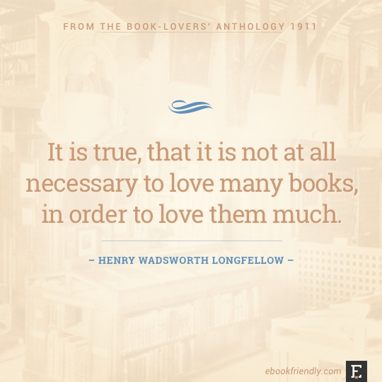 It Is True That It Is Not At All Necessary To Love Many Books