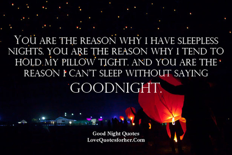 You Are The Reason Why I Have Sleepless Nights Cute Romantic Good Night Quotes For
