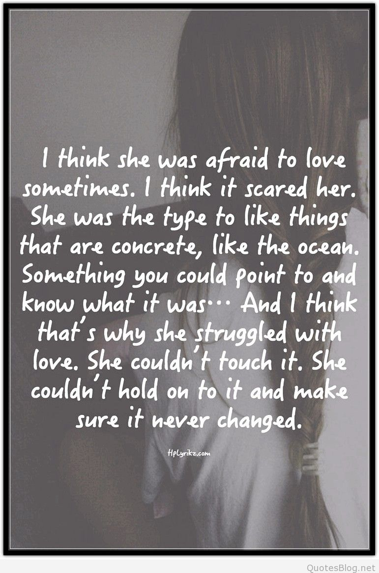She Was Afraid To Love Quote