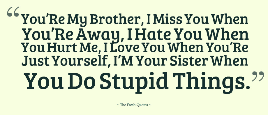 Siblings As We Grew Up My Brothers Acted Like They Didnt Care Brother Sister Quotes