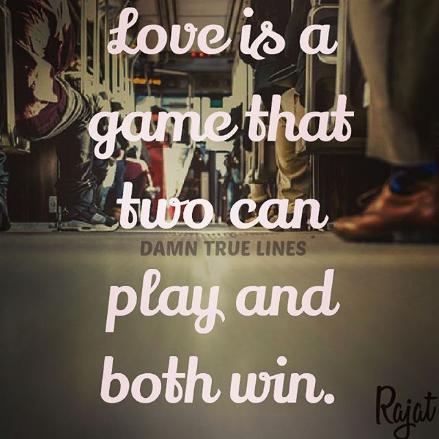 Love Is A Game That Two Can Play And Both Win Love Lines Quotesquotes