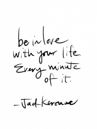Reminder To Be In Love With Your Life Every Minute Of It