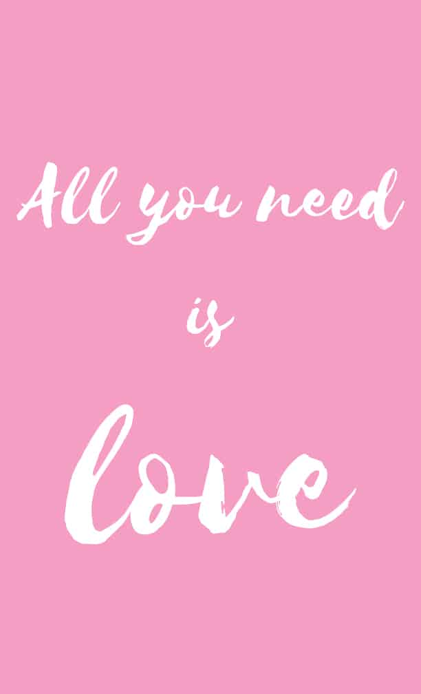 All You Need Is Love Pink Quotes