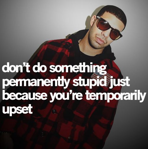 Great Quote Not Familiar W Drake Not Sure If Its A Quote By