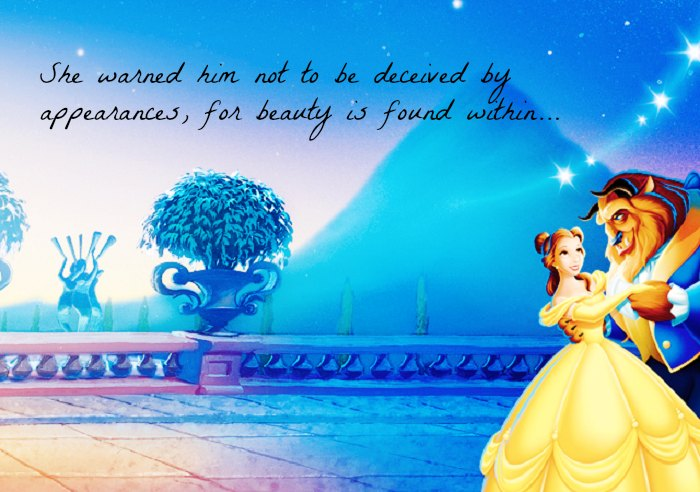 She Warned Him Not To Be Deceived By Appearances Beauty Found Within Beauty And The Beast Quotes