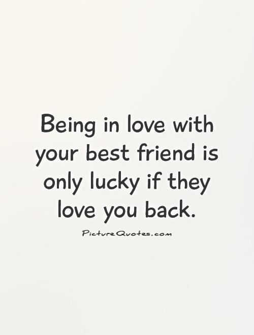 Being In Love With Your Best Friend Is Only Lucky If They Love You Back