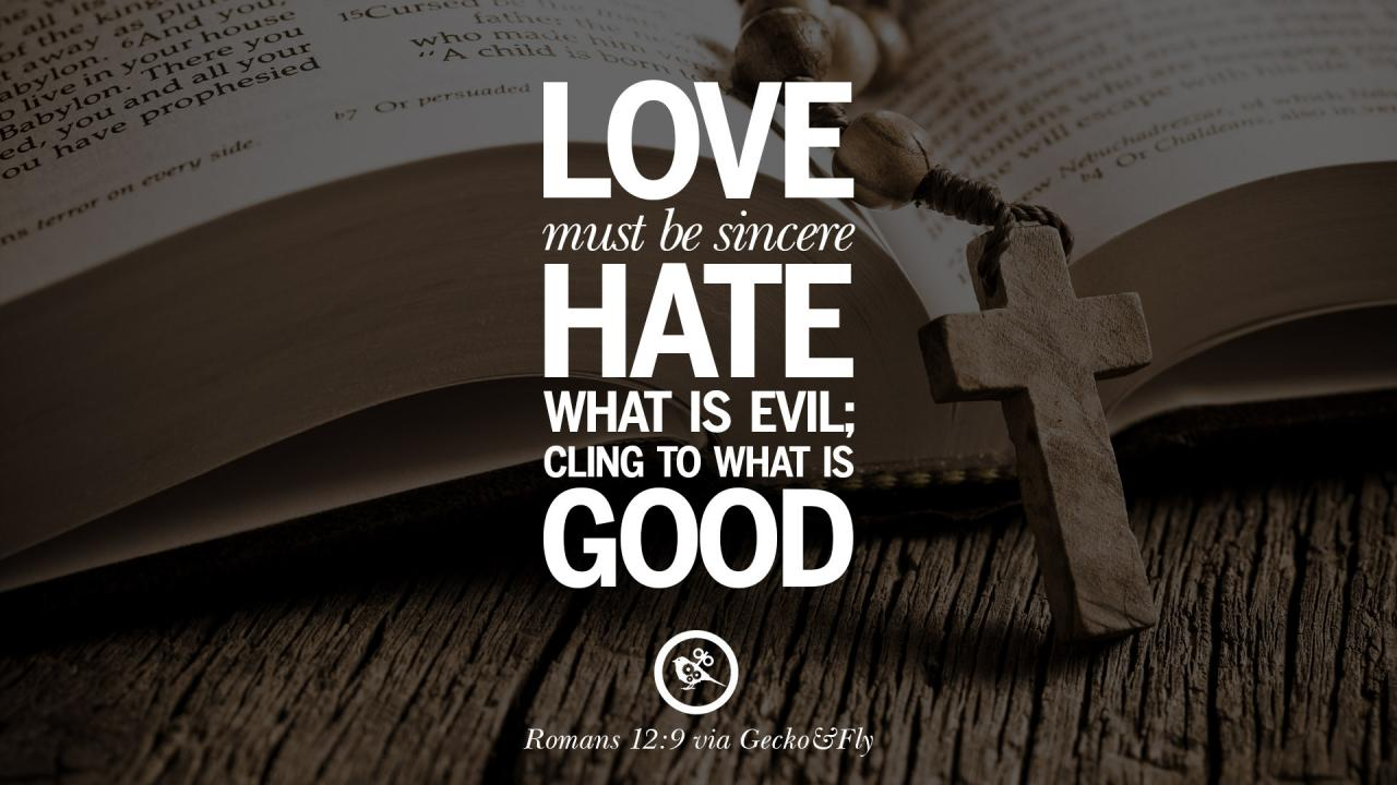 Love Must Be Sincere What Is Evil Cling To What Is Good