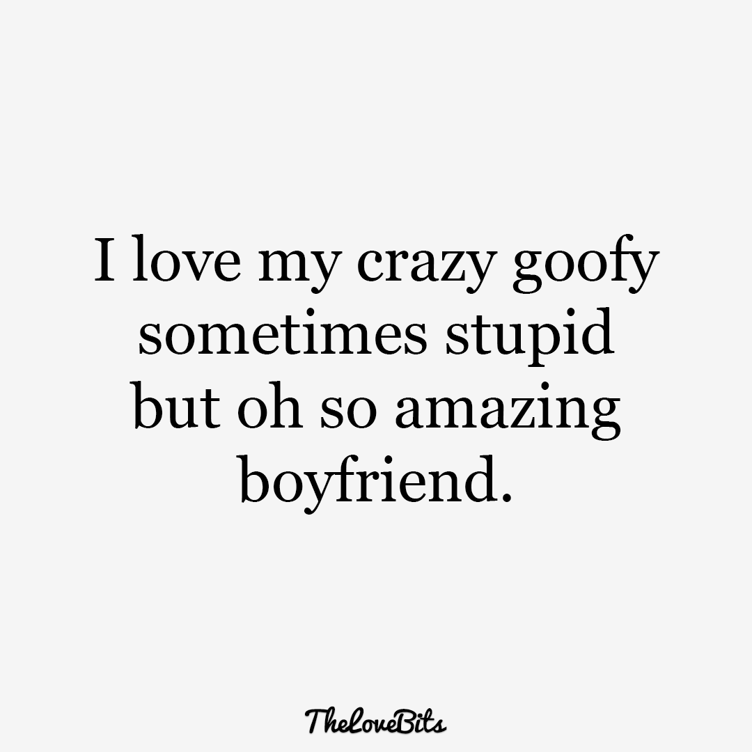 Boyfriend Quotes I Love My Crazy