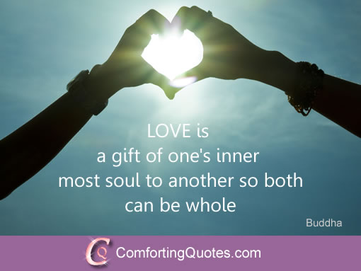 Buddha Love Quotes Quote From Buddha About Love And Soul Comfortingquotes