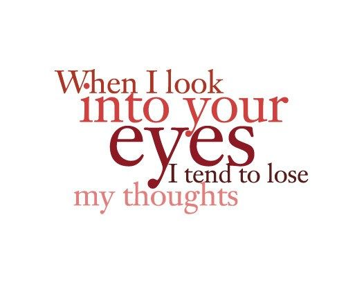 When I Look Into Your Beautiful Awesomey Eyes I Am Soo Smitten My Heart Melts And I Am Like Hypnotized
