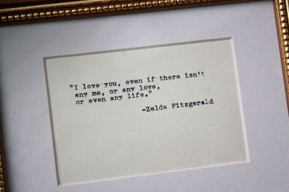 Zelda Fitzgerald Quote Typed And Framed In A Gilded  Frame