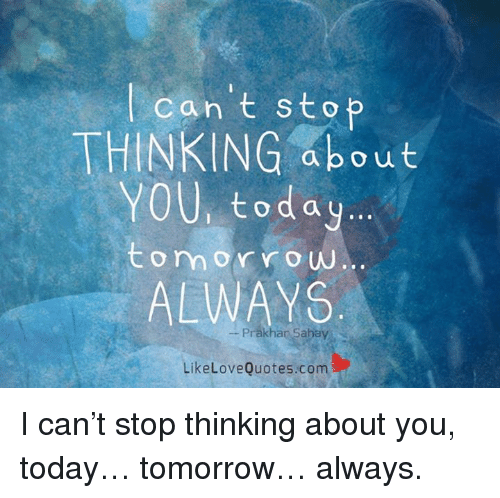 Love Memes And Quotes Can T Stop Thinking About You Today Tom Or
