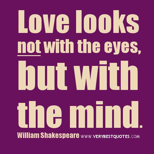Shakespeare Quotes Looks Not With The Eyes But With The Mind William Shakespeare Quotes