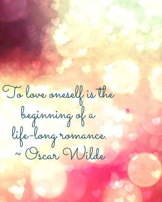 Self Love And Self Acceptance Quote To Love Oneself Is The Beginning Of A Life Long Romance Oscar Wilde For The Nerd Wall