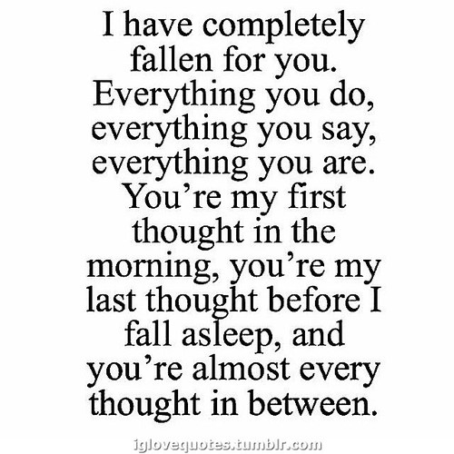 Completely Fallen For You Daily Love Quotes Everything Morning Almost Thought Between Sleep Last