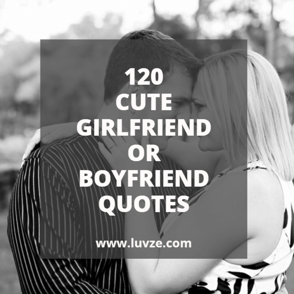 Cute Girlfriend Or Boyfriend Quotes