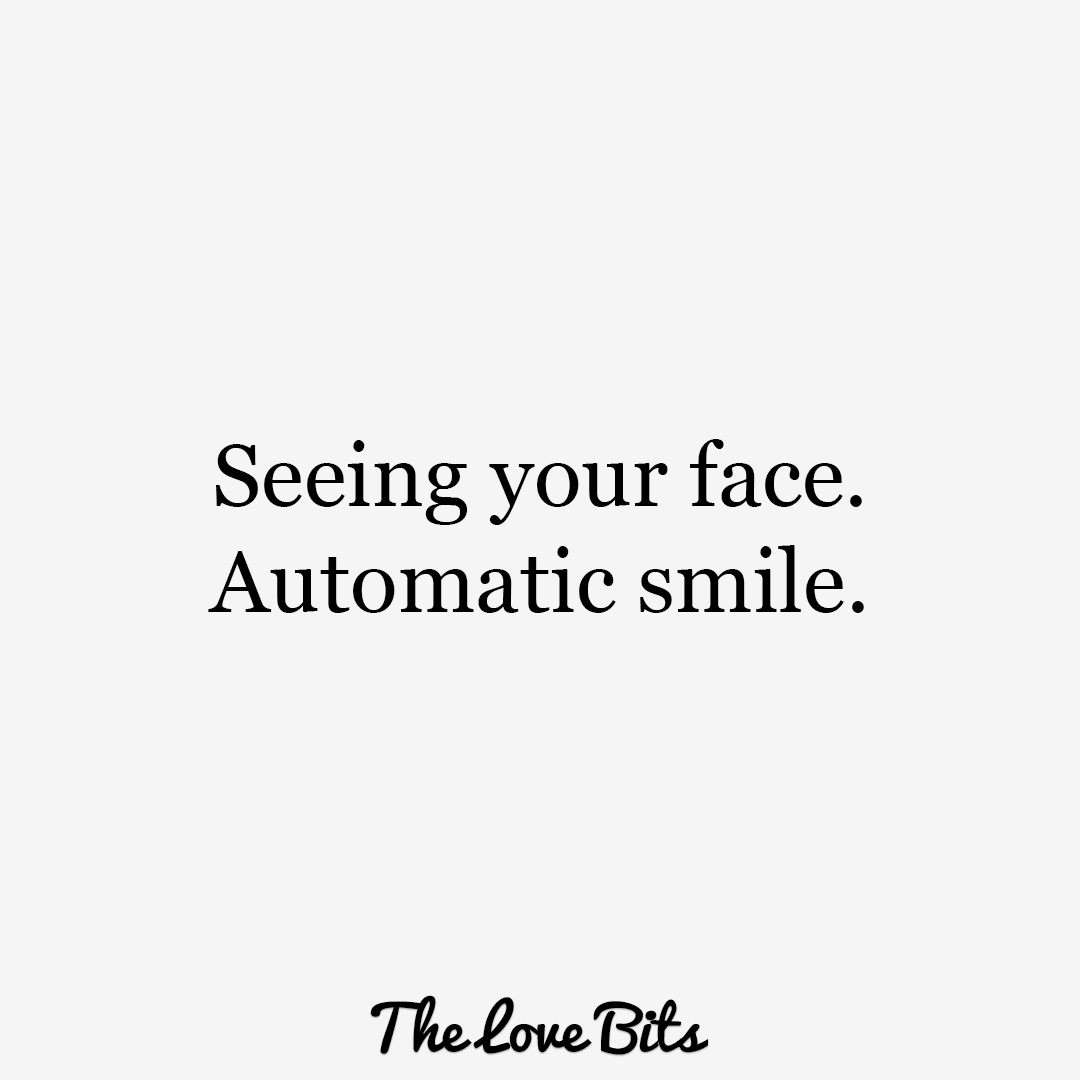 Cute Love Quotes Seeing Your Face Automatic Smile