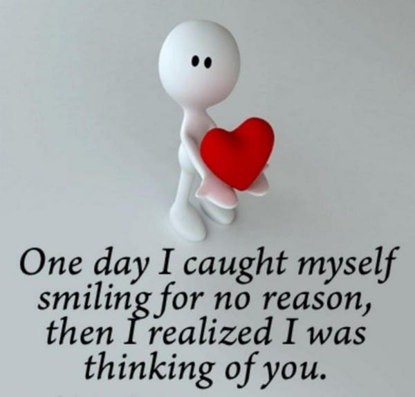 One Day I Caught Myself Smiling For No Reason Then I Realized I Was Thinking Of You Cute Love Quotes Tumblr