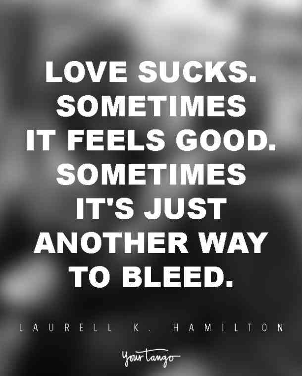 Anti Love Quotes From The Worlds Greatest Cynics Yourtango