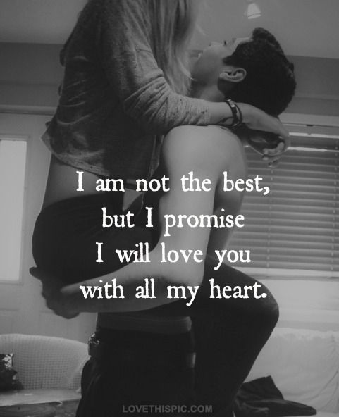 I Am Not The Best Love Quotes P Ography Love Quote Couple Cute In Love Relationships Black And White