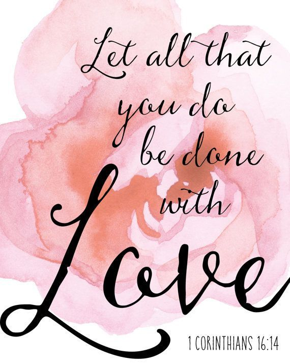Let All That You Do Be Done In Love  Print Begonia Print Scripture Print Bible Verse Print Pink Up To X