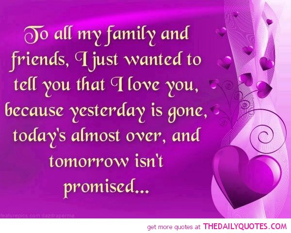 Quotes Of Family And Love Family Friends Love Quote Pic