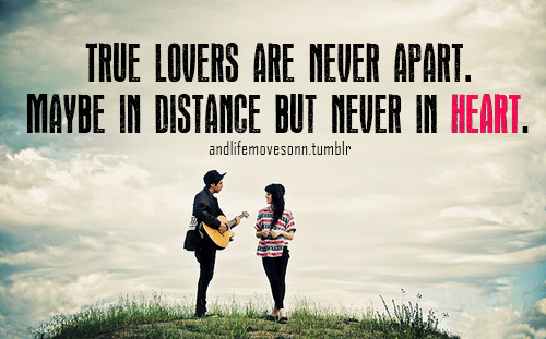 True Lovers Are Never Apart Love Love Quotes Quotes Couples Quote Love Sayings Love Image Quotes Love Quotes With Pics Love Quotes With Images Love Quotes