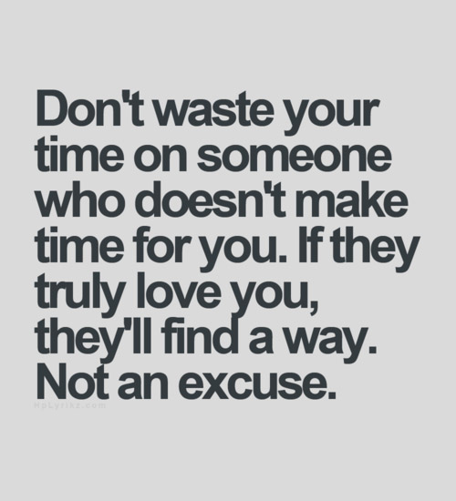 Dont Waste Your Time On Someone Who Doesnt Make Time For You