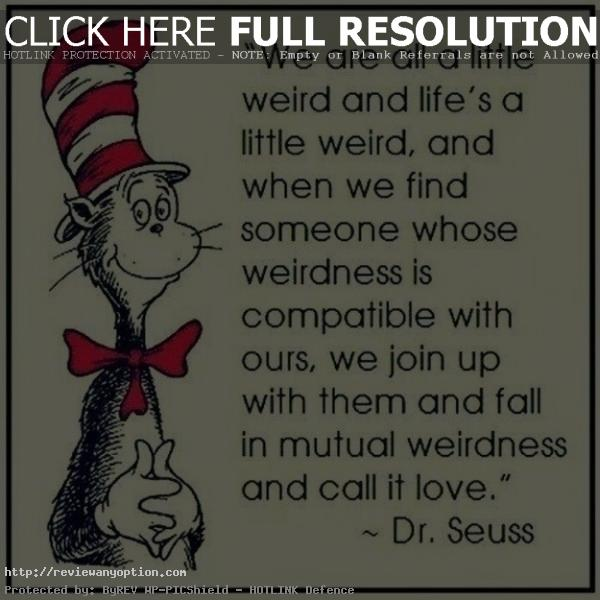 Dr Seuss Quote Love Entrancing Inspirational Drseuss Quotes On Love Life And Learning