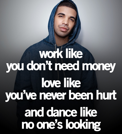 Drake Quotes Good Quotes From Songs Drake Drake Quotes Drake