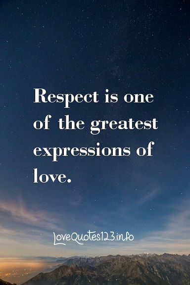 Respect Is One Of The Greatest Expressions Of Love