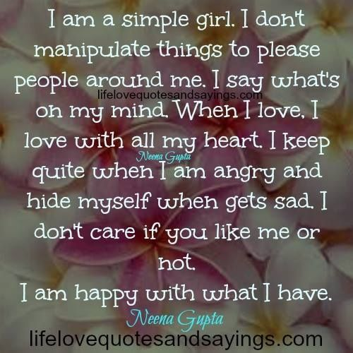 I Am A Simple Girl I Dont Manipulate Things To Please People