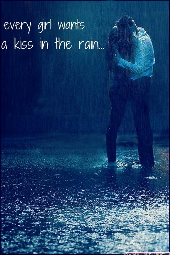 Every Girl Wants A Kiss In The Rain Love Quotes