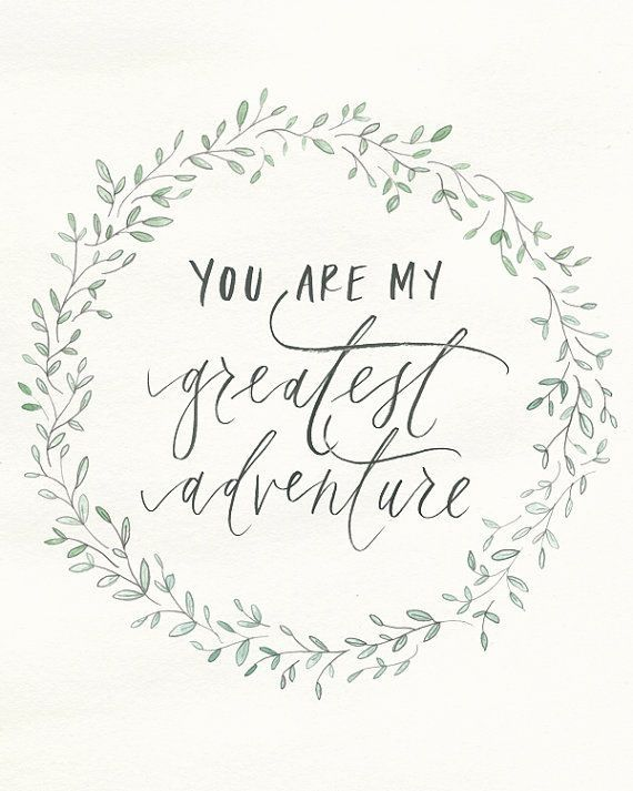Quotes About Love Pretty Love Quote Idea You Are My Greatest Adventure Courtesy Of Marianna C