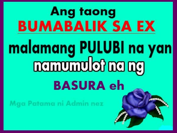 Ex Love Quotes Abalik Sa Ex Means Namumulot Ng Basura