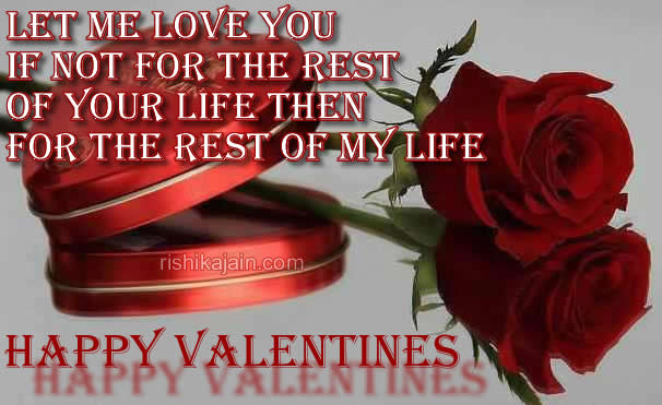 Happy Valentines Day Inspirational Quotes Let Me Love You For