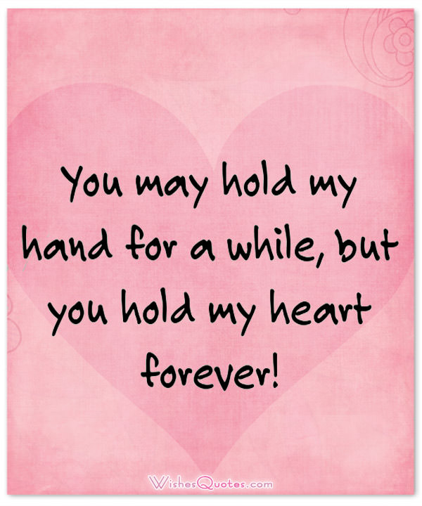 Cute Image With Love Quote You May Hold My Hand For A While But You Hold My Heart Forever