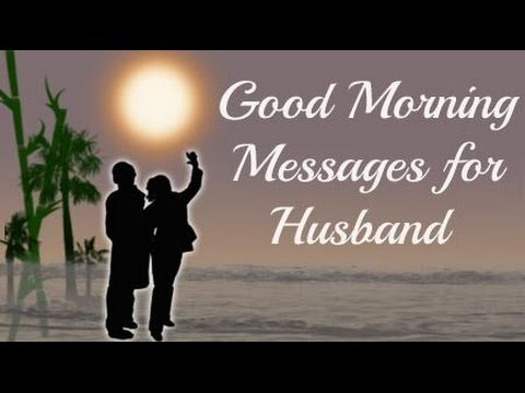 Romantic Good Morning Love Quotes Wishes Greetings Messages Sms E Cards For Husband From Wife You