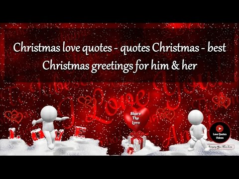 Christmas Love Quotes Quotes Christmas Best Christmas Greetings For Him Her You