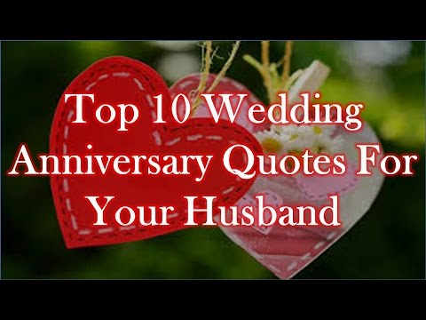 Love Best Quotes Top  Wedding Anniversary Quotes For Your Husband