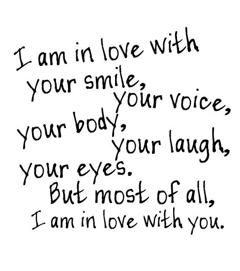 I Am In Love With You Smile Your Voice Your Body Your Laugh