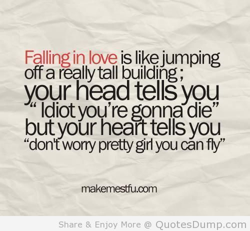 Inexpensive Prices Being In Love Quotes Luxurious Elegance Looking Head Idiot Die Preety Girls Can Fly