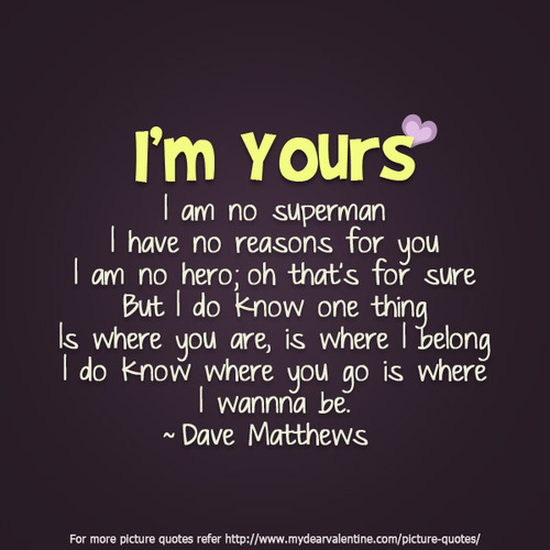 Inexpensive Prices Powerful Love Quotes For Him Luxurious Elegance Looking Dave Matthews Superman Funny Cutes Glamorous