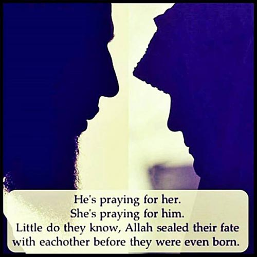 Hes Praying For Her Shes Praying For Him Little Do They Know Allah Sealed Their Fate With Each Other Before They Were Even Born