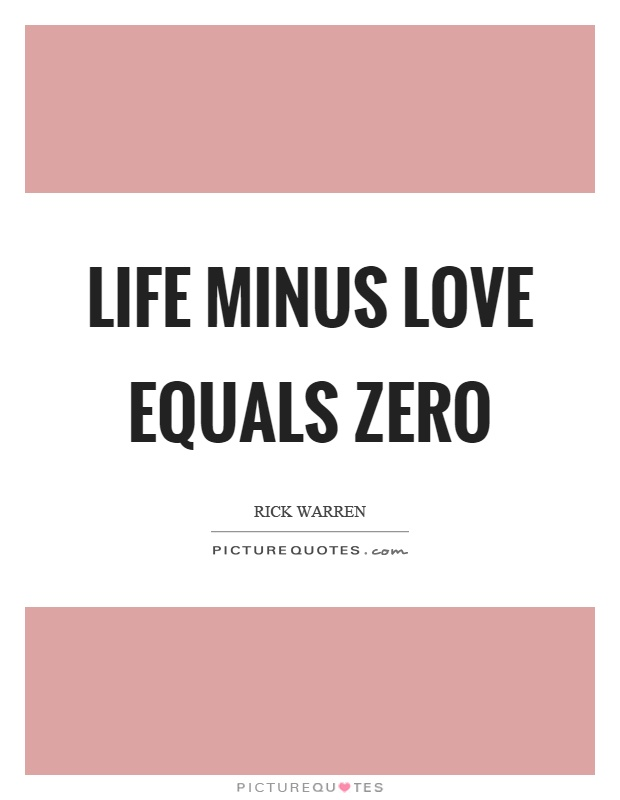Life Minus Love Equals Zero Picture Quote