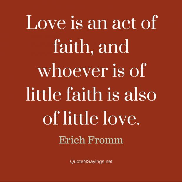 Erich Fromm Love Is An Act Of Faith